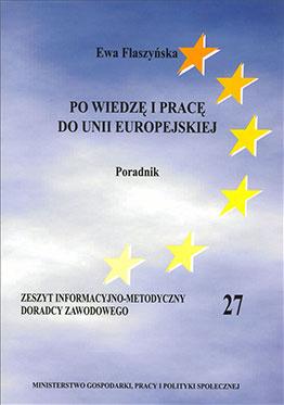 Po wiedzę i pracę do Unii Europejskiej