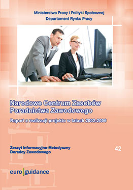 Narodowe Centrum Zasobów Poradnictwa Zawodowego. Raport z realizacji projektu w latach 2002–2006